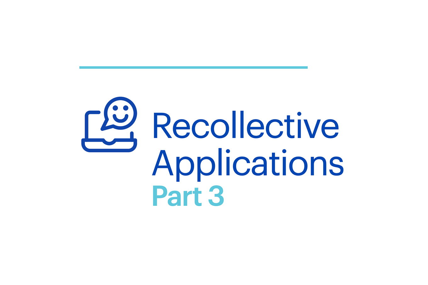 Webinar Recollective Applications Part 3 Cover